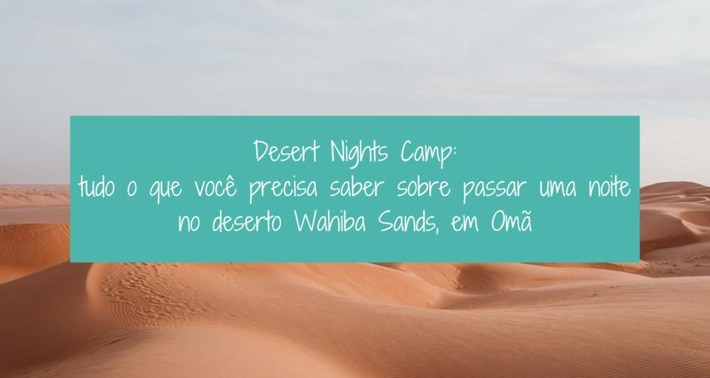 desert-nights-camp-tudo-o-que-vocc3aa-precisa-saber-sobre-passar-uma-noite-no-deserto-wahibasands-em-omc3a3-7664396